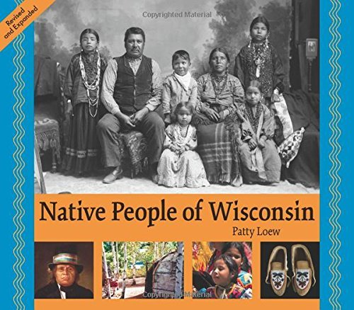 Patty Loew Native People Of Wisconsin Revised Edition Revised