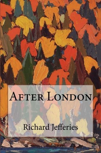 Richard Jefferies After London