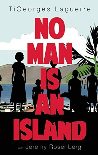 Tigeorges Laguerre No Man Is An Island A Memoir Of Family And Haitian Cuisine