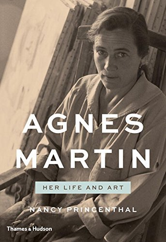 Nancy Princenthal Agnes Martin Her Life And Art