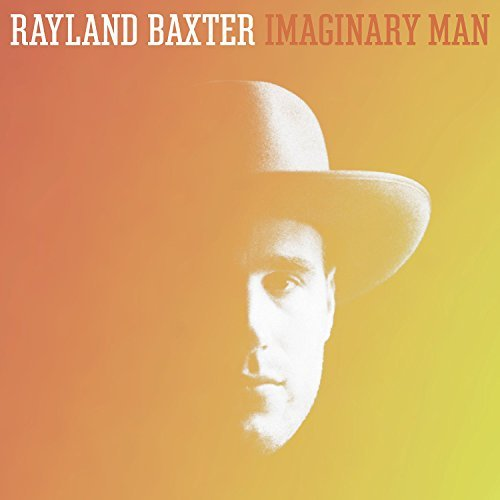 Rayland Baxter Imaginary Man Imaginary Man