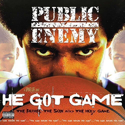 Public Enemy He Got Game Explicit Version He Got Game