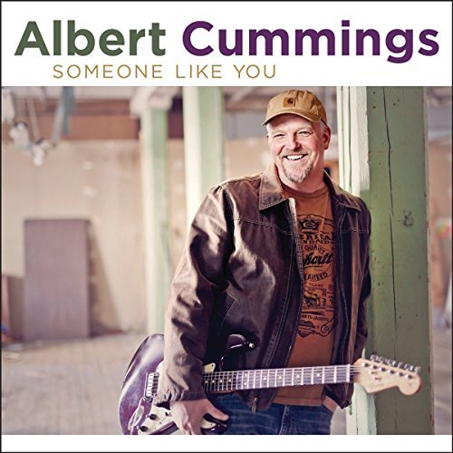 Albert Cummings Someone Like You Someone Like You