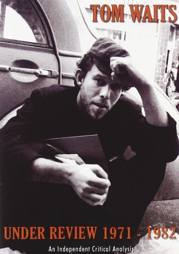 Tom Waits Under Review 1971 82