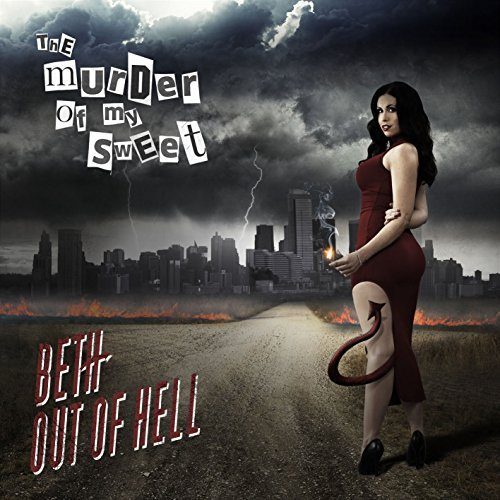 Murder Of My Sweet Beth Out Of Hell Beth Out Of Hell