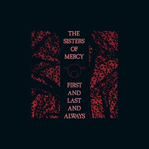 Sisters Of Mercy First & Last & Always Era