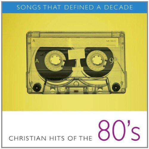 Kim Boyce Songs That Defined A Decade Christian Hits Of The 80's