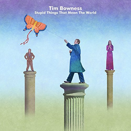Tim Bowness Stupid Things That Mean The Wo