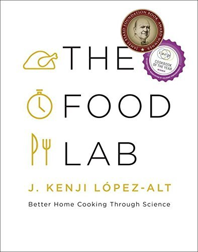 J. Kenji Lopez Alt The Food Lab Better Home Cooking Through Science