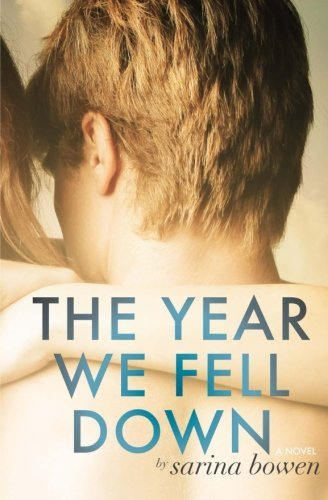 Sarina Bowen The Year We Fell Down