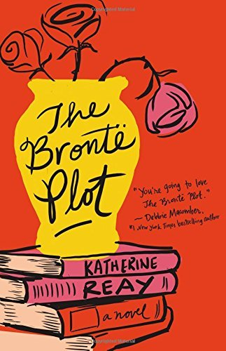 Katherine Reay The Bronte Plot