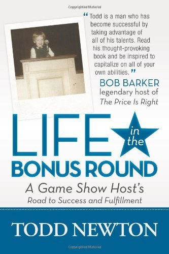 Todd Newton Life In The Bonus Round A Game Show Host's Road To Success And Fulfillmen