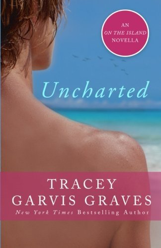 Tracey Garvis Graves Uncharted An On The Island Novella