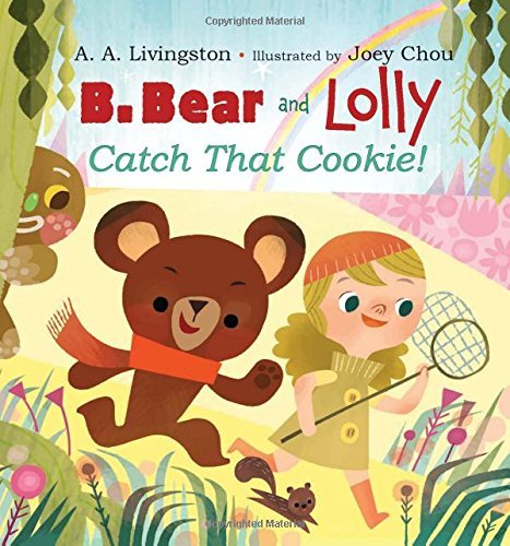 A. A. Livingston B. Bear And Lolly Catch That Cookie!