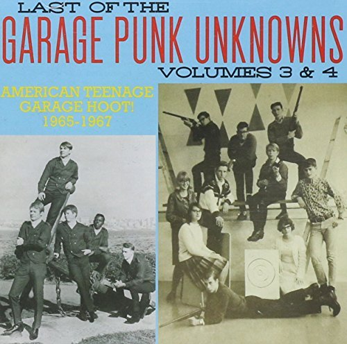 Last Of The Garage Punk Unknowns Volumes 3 & 4 Volumes 3 & 4