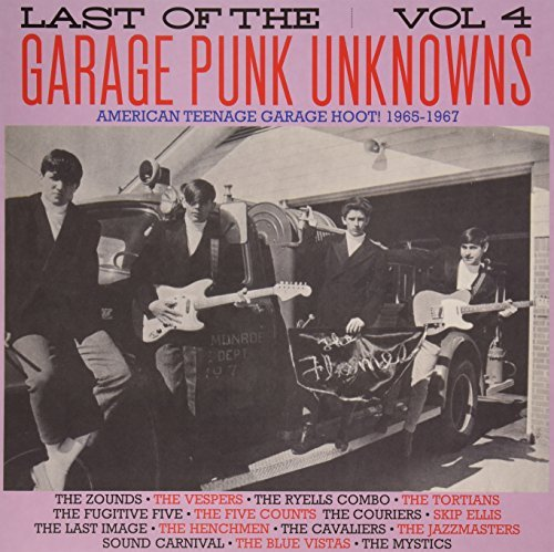 Last Of The Garage Punk Unknowns Volume 4 Volume 4