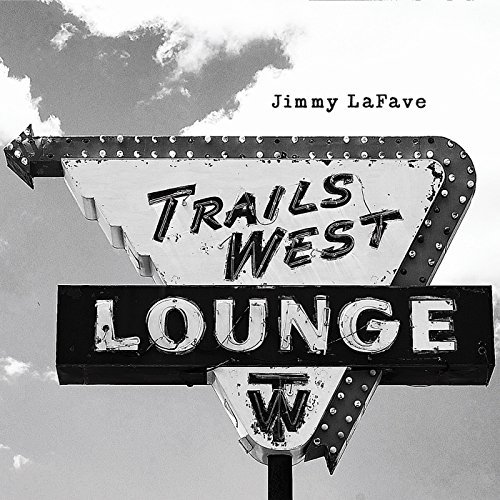 Jimmy Lafave Trail Four