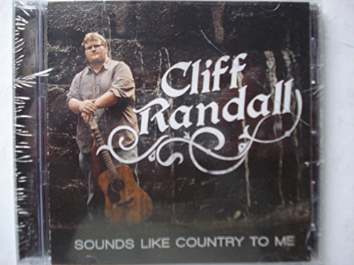 Cliff Randall Sounds Like Country To Me Local