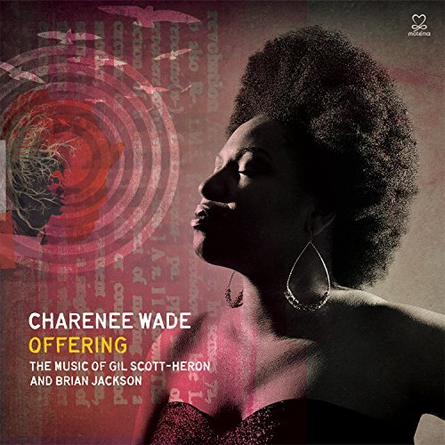 Charenee Wade Offering The Music Of Gil Sco