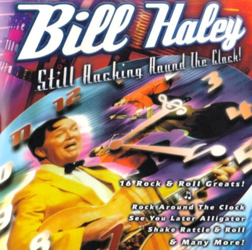 Bill Haley Still Rocking Around The Clock