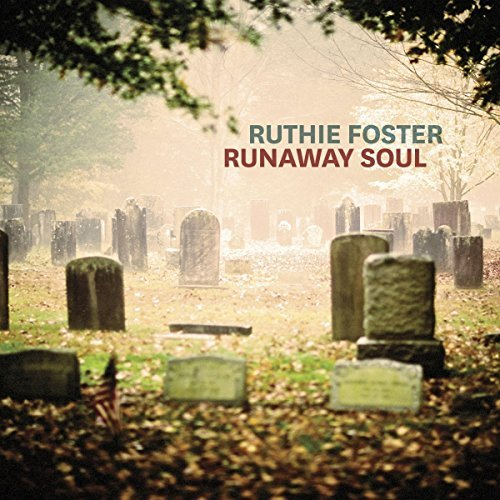 Ruthie Foster Runaway Soul Runaway Soul
