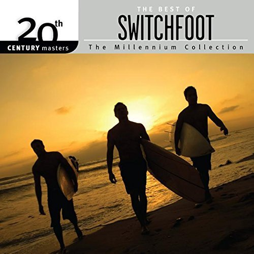 Switchfoot Millennium Collection 20th Century Masters Millennium Collection 20th Century Masters