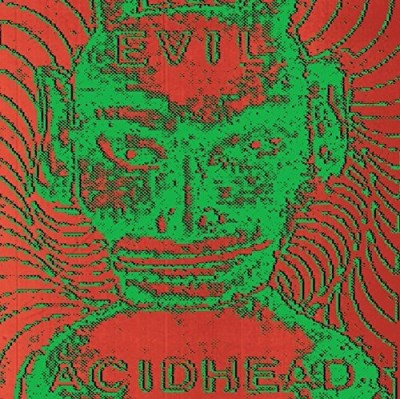 Evil Acidhead In The Name Of All That Is Unh Lp