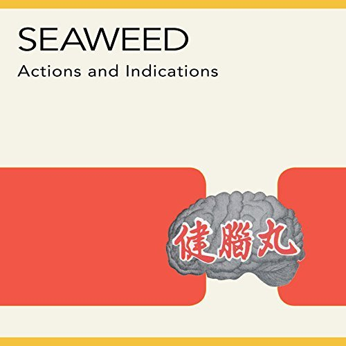 Seaweed Actions & Indications