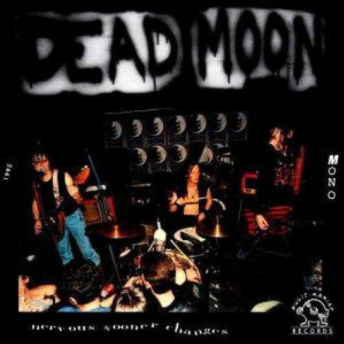 Dead Moon Nervous Sooner Chances ?lp