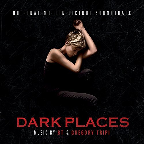 Dark Places Soundtrack Gregory Tripi & Bt