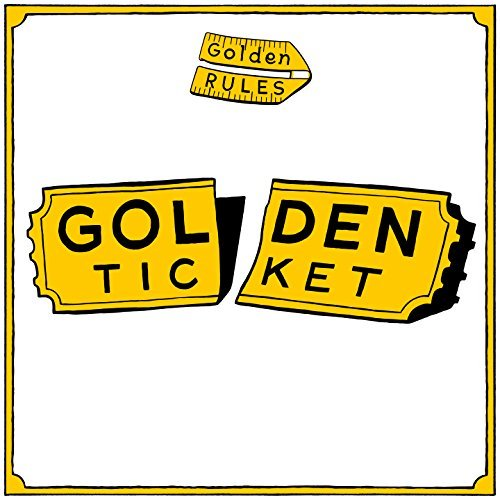 Golden Rules Golden Ticket Golden Ticket