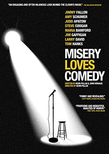 Misery Loves Comedy Misery Loves Comedy Misery Loves Comedy