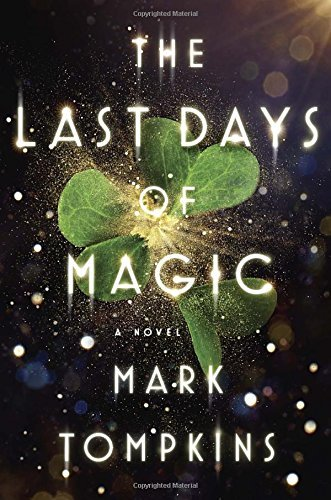 Mark L. Tompkins The Last Days Of Magic