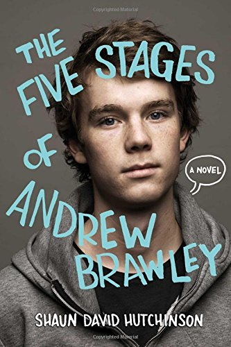 Shaun David Hutchinson The Five Stages Of Andrew Brawley Reprint