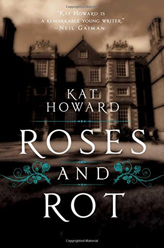 Kat Howard Roses And Rot