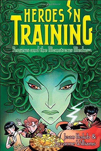 Joan Holub Perseus And The Monstrous Medusa Heroes In Training