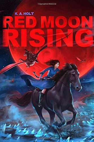 K. A. Holt Red Moon Rising