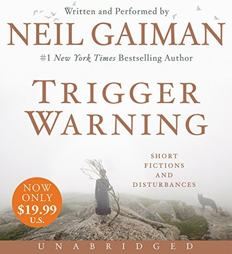 Neil Gaiman Trigger Warning Short Fictions And Disturbances