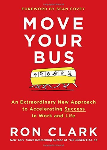 Ron Clark Move Your Bus An Extraordinary New Approach To Accelerating Suc
