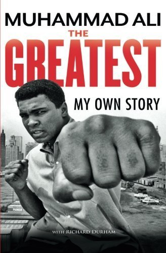 Muhammad Ali The Greatest My Own Story
