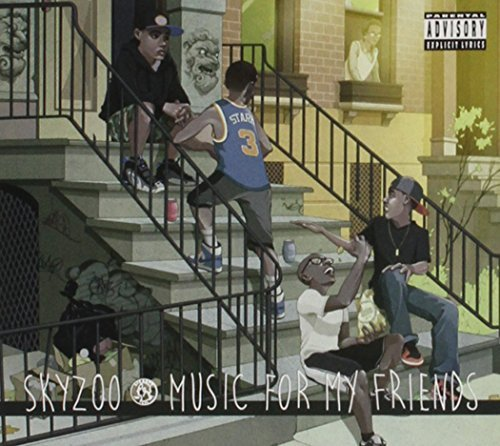 Skyzoo Music For My Friends Explicit Version