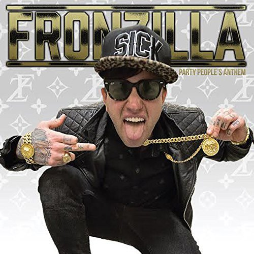 Fronzilla Party People's Anthem Explicit Version Party People's Anthem