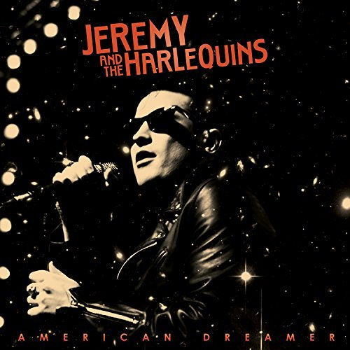 Jeremy & The Harlequins American Dreamer American Dreamer