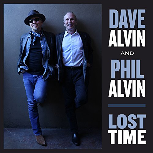 Dave Alvin & Phil Alvin Lost Time Lost Time