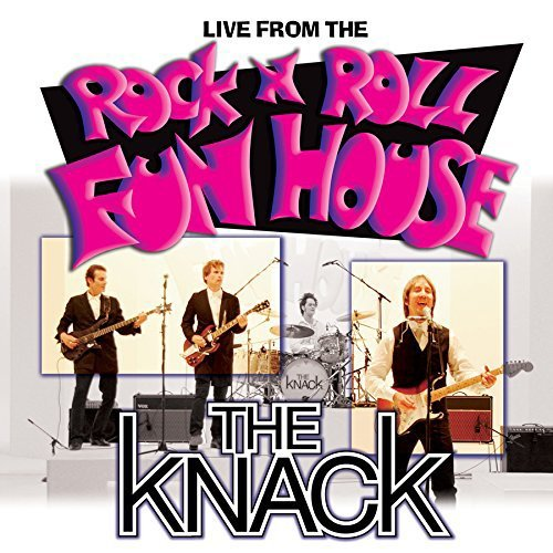 The Knack Live From The Rock 'n' Roll Fun House Live From The Rock 'n' Roll Fun House