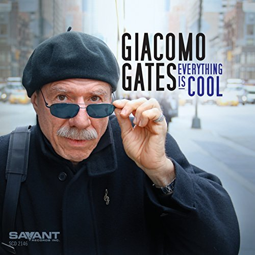 Giacomo Gates Everything Is Cool Everything Is Cool