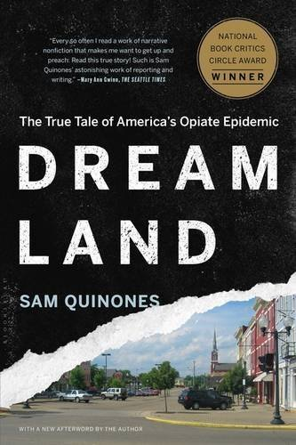 Sam Quinones Dreamland The True Tale Of America's Opiate Epidemic