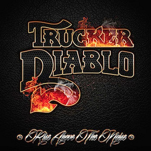 Trucker Diablo Rise Above The Noise Rise Above The Noise