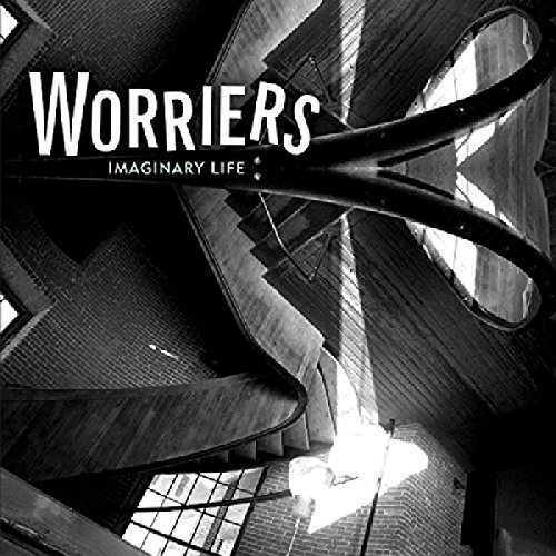 Worriers Imaginary Life Imaginary Life