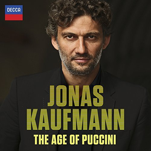 Jonas Kaufmann The Age Of Puccini